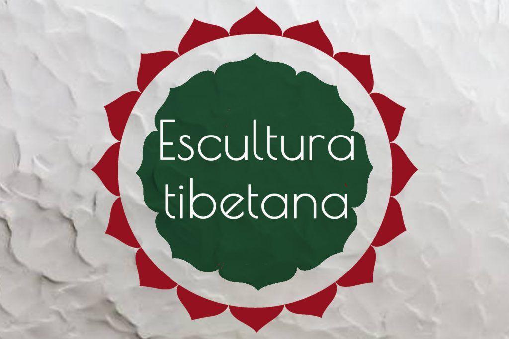 Escultura Tibetana Curso
